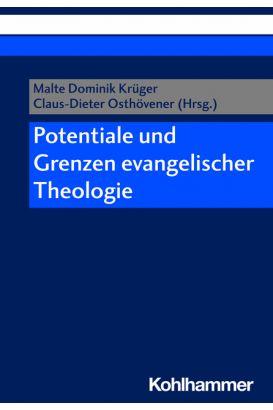 Potentiale und Grenzen evangelischer Theologie